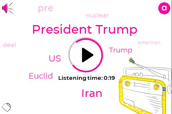 President Trump,Iran,United States,Euclid
