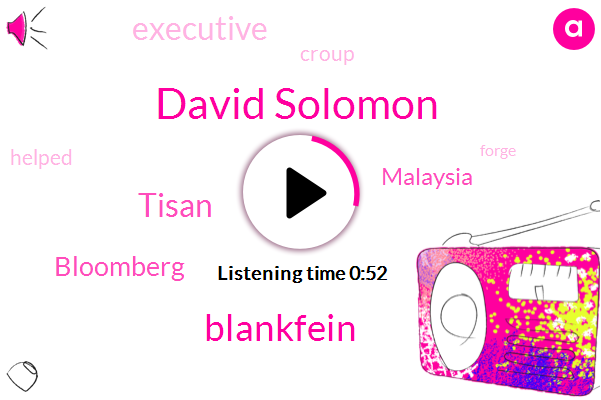 Croup,David Solomon,Bloomberg,Malaysia,Executive,Blankfein,Tisan