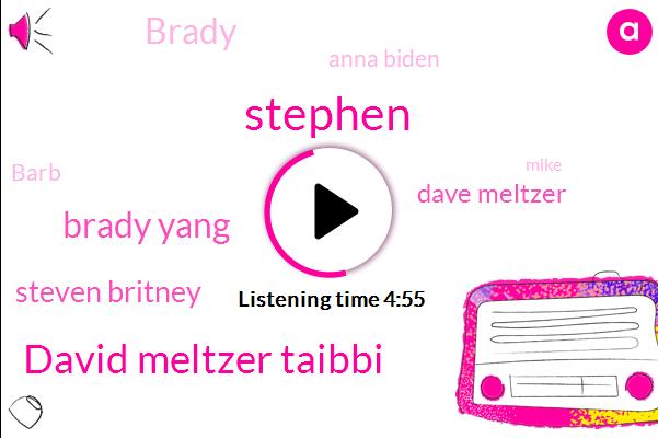 David Meltzer Taibbi,Brady Yang,Steven Britney,Cambodia,Dave Meltzer,Brady,Polio,Stephen,Anna Biden,Barb,Mike,Spinal Cord,China,Iran,San Diego,Apple,America,Britney