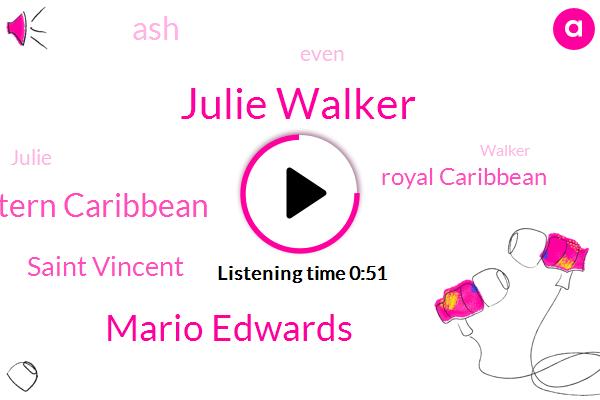 Julie Walker,Eastern Caribbean,Saint Vincent,Mario Edwards,Royal Caribbean