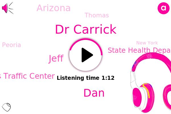 Dr Carrick,Chevy Dealers Traffic Center,Arizona,State Health Department,DAN,Jeff,Thomas,Peoria,New York,United States