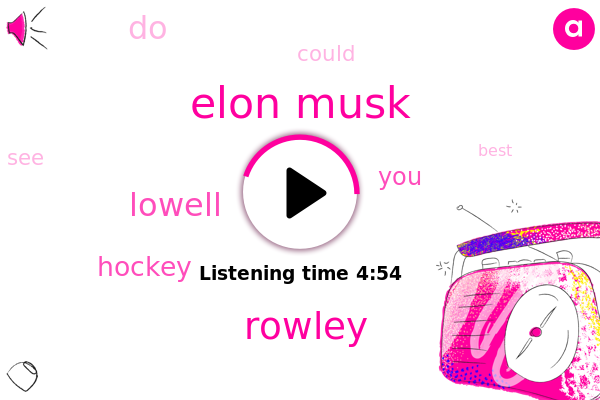 Elon Musk,Hockey,Rowley,Lowell