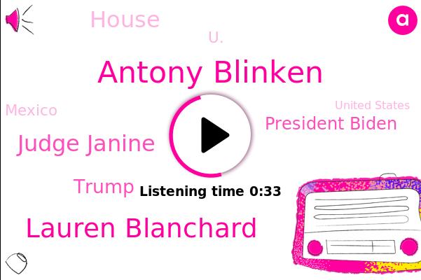 Antony Blinken,Lauren Blanchard,U.,Judge Janine,Donald Trump,House,President Biden,FOX,Mexico,United States