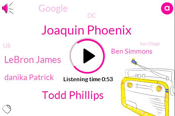 Lebron James Ben Simmons,Danika Patrick,Joaquin Phoenix,Todd Phillips,San Diego,SP,DC,Soccer,United States,Director