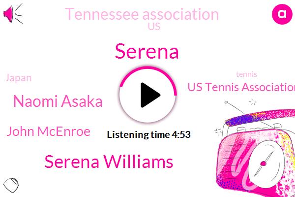 Serena Williams,Official,Tennis,Baseball,United States,John Mcenroe,NFL,Us Tennis Association,Ron Greenbaum,Tiger Woods,Naomi Asaka,Japan,Tennessee,Rena,Scott,Jeff,James,One Hundred Percent,Twenty Year,Seventeen Thousand Dollars