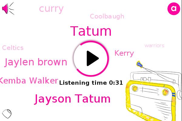 Jayson Tatum,Celtics,Jaylen Brown,Tatum,Warriors,Kemba Walker,Boston,Kerry,Curry,Coolbaugh