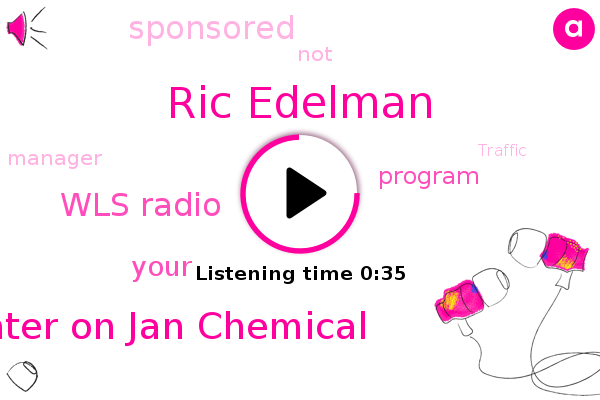 Traffic Center On Jan Chemical,Ric Edelman,Wls Radio