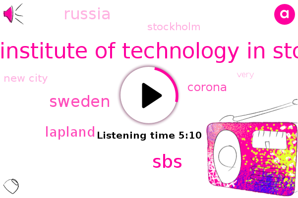 Sweden,Royal Institute Of Technology In Store Co,Lapland,SBS,Corona,Russia,Stockholm,New City
