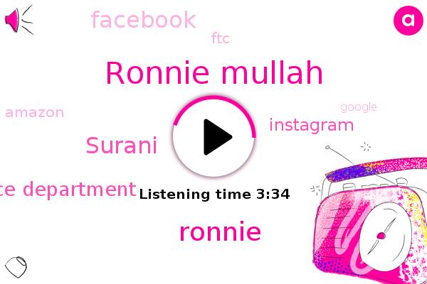 Ronnie Mullah,Ronnie,Justice Department,Instagram,Facebook,FTC,Surani,Amazon,Google,Twitter,Microsoft
