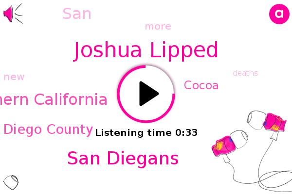 San Diegans,Southern California,San Diego County,Joshua Lipped,Cocoa