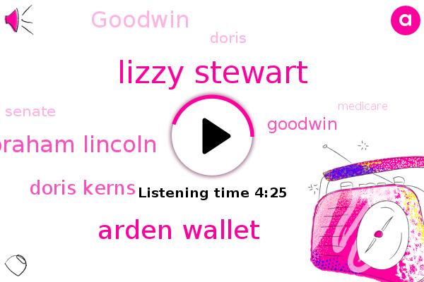 Lizzy Stewart,Arden Wallet,Abraham Lincoln,Doris Kerns,United States,Lincoln,Senate,Medicare,Lier Congress,Library Of Congress,Smithsonian Magazine,Goodwin,Doris