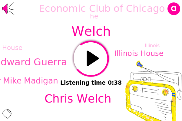 Illinois House,Chris Welch,Edward Guerra,Economic Club Of Chicago,Welch,House Speaker Mike Madigan