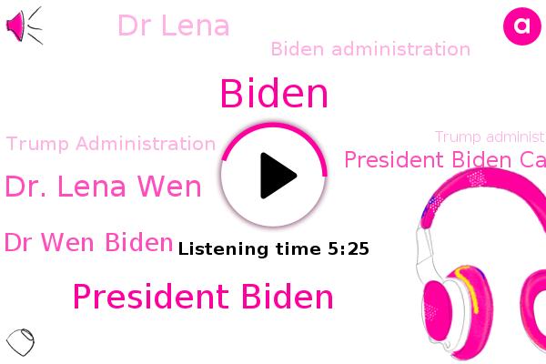 President Biden,Biden Administration,Dr. Lena Wen,Dr Wen Biden,Trump Administration,President Biden Call,George Washington University,Washington Post,Skype,Biden,CDC,U.,UK,Dr Lena