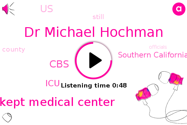 Southern California,Dr Michael Hochman,Kept Medical Center,CBS,United States,ICU