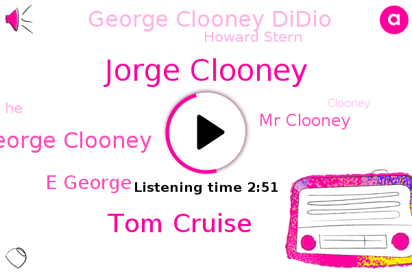 Jorge Clooney,Tom Cruise,George Clooney,E George,Mr Clooney,Colleen,Bradley,George Clooney Didio,Howard Stern