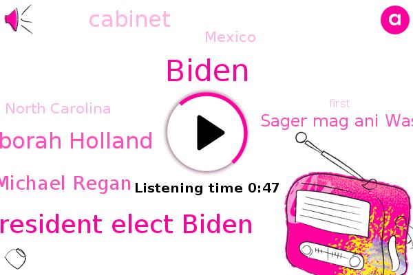 President Elect Biden,Biden,Deborah Holland,Cabinet,Mexico,Michael Regan,North Carolina,Sager Mag Ani Washington