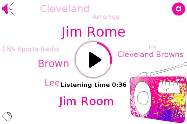 Jim Rome,Cleveland Browns,America,Cbs Sports Radio,Jim Room,Brown,Cleveland,LEE