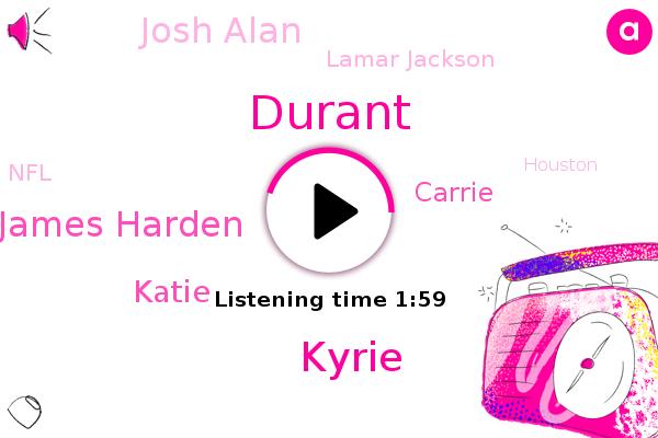 Kyrie,Durant,James Harden,Basketball,Katie,Carrie,Houston,Josh Alan,Lamar Jackson,NFL