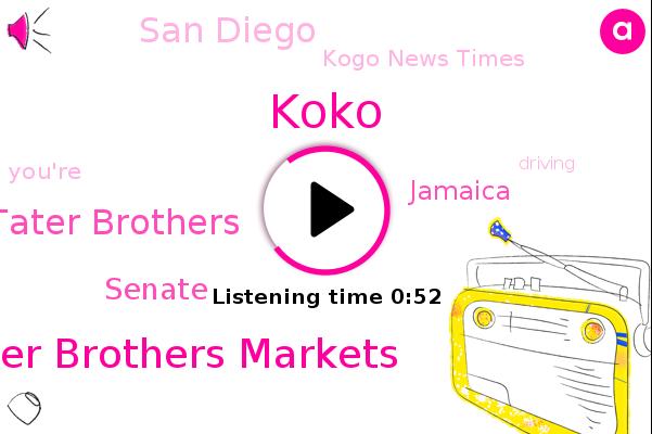 Stater Brothers Markets,Tater Brothers,Jamaica,Koko,Senate,San Diego,Kogo News Times