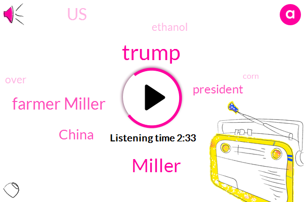 China,Miller,President Trump,Donald Trump,United States,Farmer Miller,Forty Percent