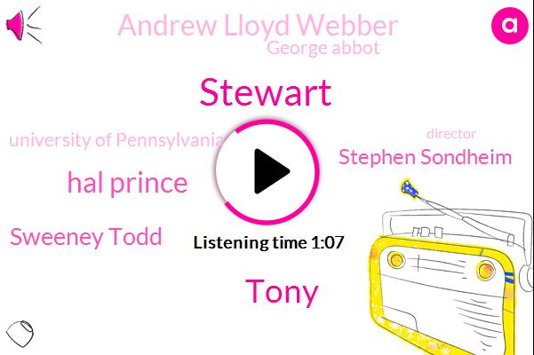 Stewart,Hal Prince,Iceland,Sweeney Todd,New York,Director,Stephen Sondheim,Andrew Lloyd Webber,Producer,Tony,University Of Pennsylvania,Broadway,George Abbot,Seventy Years