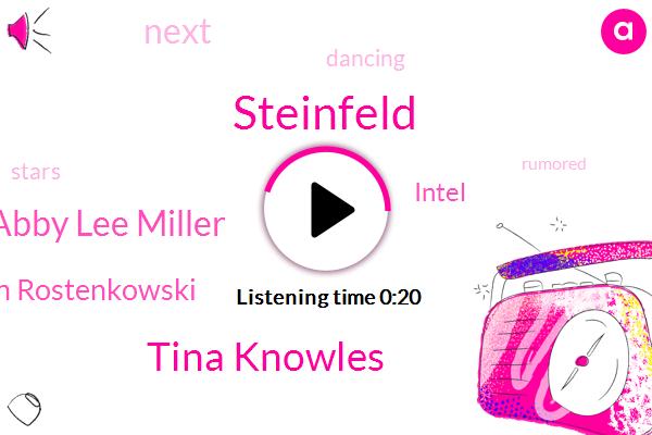 Steinfeld,Intel,Tina Knowles,Abby Lee Miller,Hannah Brown Rostenkowski