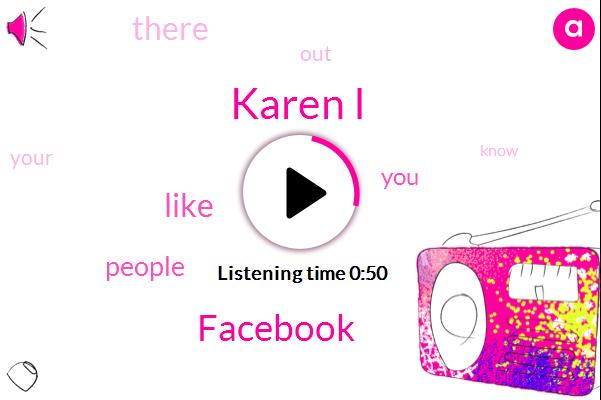 Facebook,Karen I
