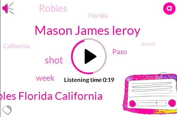 Mason James Leroy,Paso Robles Florida California
