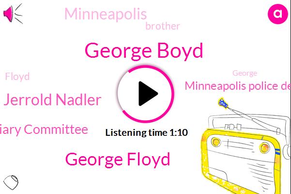 George Boyd,Minneapolis,House Judiciary Committee,Minneapolis Police Department,George Floyd,Jerrold Nadler