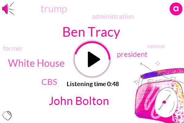 White House,President Trump,CBS,Ben Tracy,John Bolton