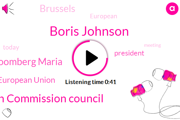 Boris Johnson,President Trump,European Commission Council,Bloomberg Maria,Brussels,European Union