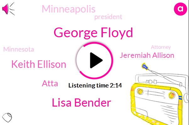George Floyd,Lisa Bender,Keith Ellison,President Trump,Atta,Minnesota,Minneapolis,Jeremiah Allison,Attorney