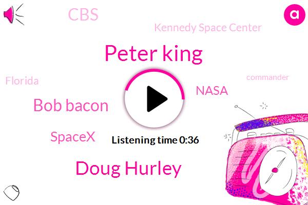 Nasa,Florida,CBS,Peter King,Commander,Doug Hurley,Bob Bacon,Kennedy Space Center,Spacex