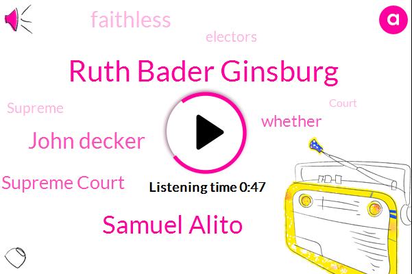 U. S. Supreme Court,Ruth Bader Ginsburg,Samuel Alito,FOX,John Decker
