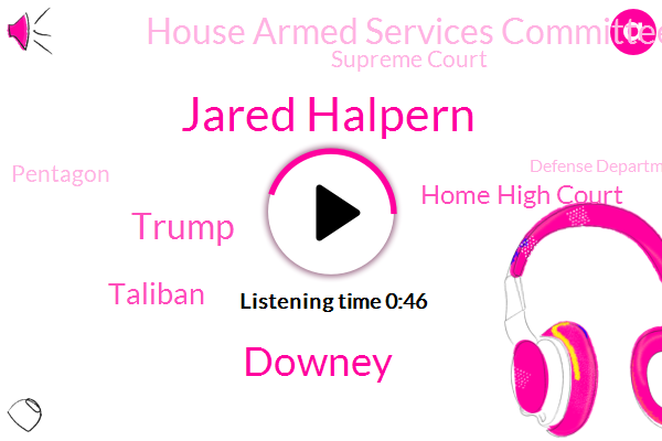 New York,Home High Court,Jared Halpern,House Armed Services Committee,Taliban,Supreme Court,Russia,Pentagon,Downey,Defense Department,Donald Trump,U. S Service,President Trump,FOX