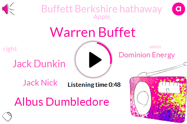 Warren Buffet,Dominion Energy,Buffett Berkshire Hathaway,Albus Dumbledore,Jack Dunkin,Jack Nick,Apple