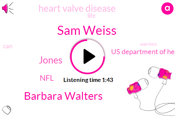 Sam Weiss,NFL,Barbara Walters,Jones,Heart Valve Disease,Us Department Of Health And Human Services