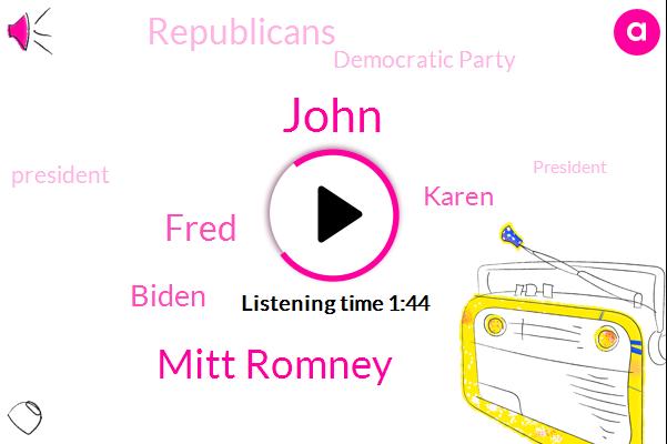 President Trump,John,Mitt Romney,Republicans,San Francisco,Fred,Democratic Party,Biden,Karen