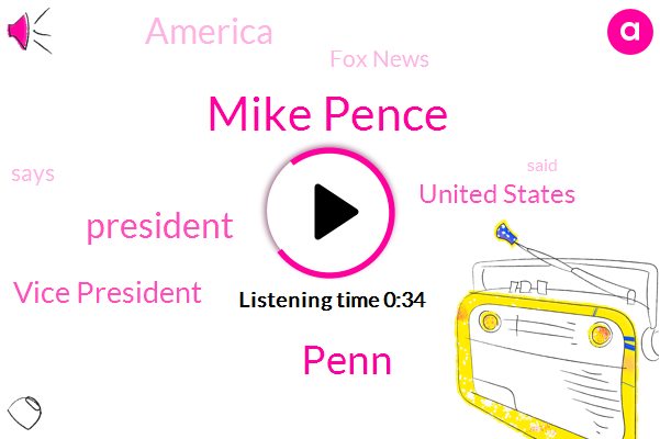 President Trump,Vice President,Mike Pence,United States,Fox News,Penn,America