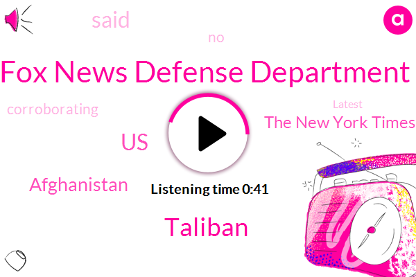 Fox News Defense Department,Taliban,United States,Afghanistan,The New York Times