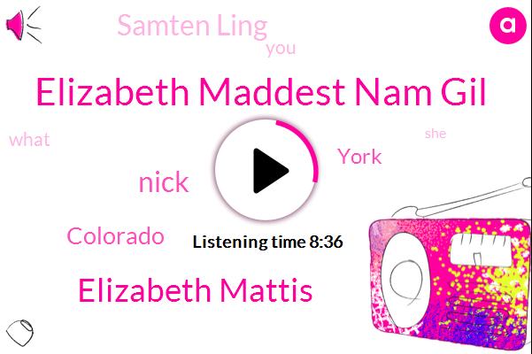 Elizabeth Maddest Nam Gil,Samten Ling,Elizabeth Mattis,Colorado,DAN,York,Nick