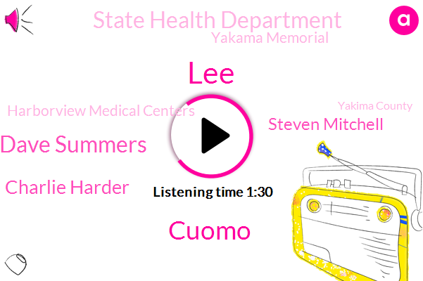 Yakima County,Dave Summers,Snohomish County,Executive,Charlie Harder,Yakima,State Health Department,Yak Amar,LEE,Yakama Memorial,Cuomo,Harborview Medical Centers,Washington,Steven Mitchell,Officer