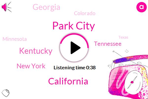 Park City,California,Kentucky,New York,Tennessee,Georgia,Colorado,Minnesota,Texas,Michigan,Utah.