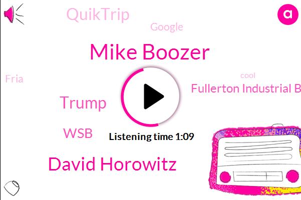 WSB,Fullerton Industrial Boulevard,Quiktrip,Mike Boozer,David Horowitz,Donald Trump,Google,Fria