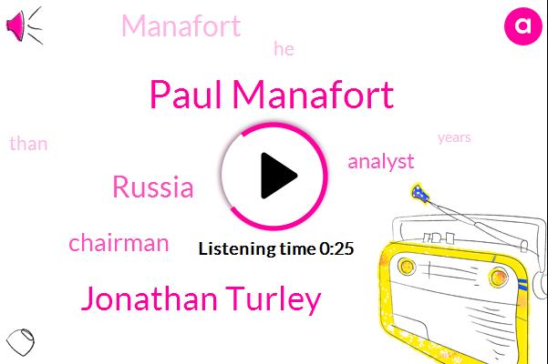 Paul Manafort,Jonathan Turley,Russia,Chairman,Analyst