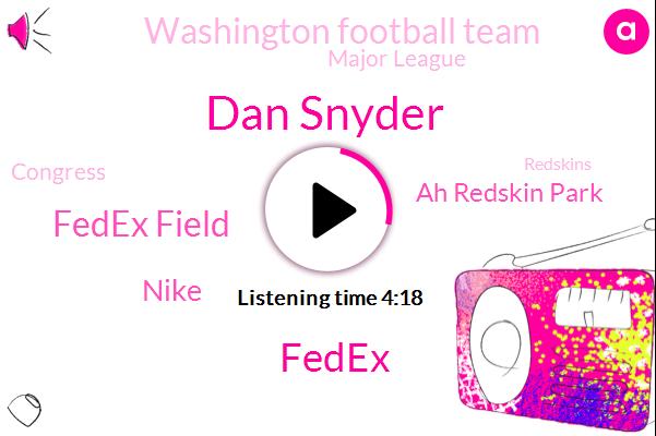 Dan Snyder,Fedex,Fedex Field,Nike,Ah Redskin Park,Baseball,Washington Football Team,Major League,Congress,Redskins,NFL