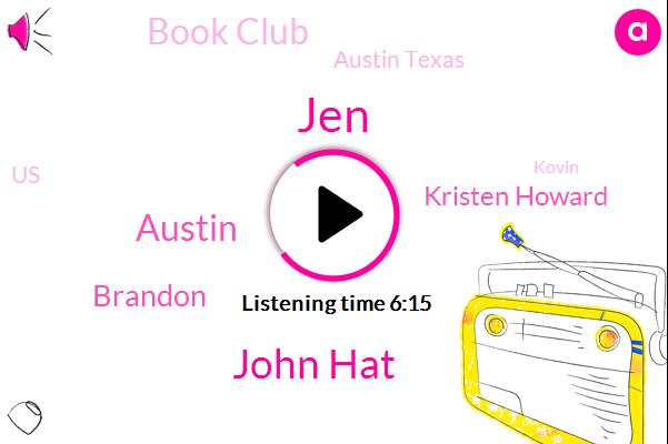 JEN,John Hat,Austin Texas,United States,Book Club,Kovin,Austin,Brandon,Kristen Howard,Corentin
