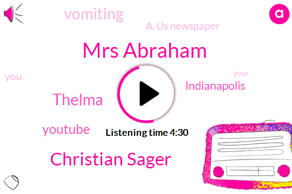 Mrs Abraham,Christian Sager,Vomiting,Youtube,Thelma,Indianapolis,A. Us Newspaper