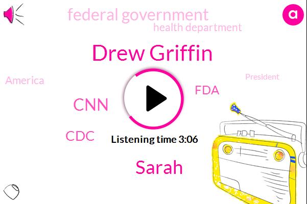 CNN,Drew Griffin,CDC,America,FDA,Federal Government,President Trump,Wolf,United States,Sarah,Louisiana,Vermont,California,Oregon,Health Department,New York
