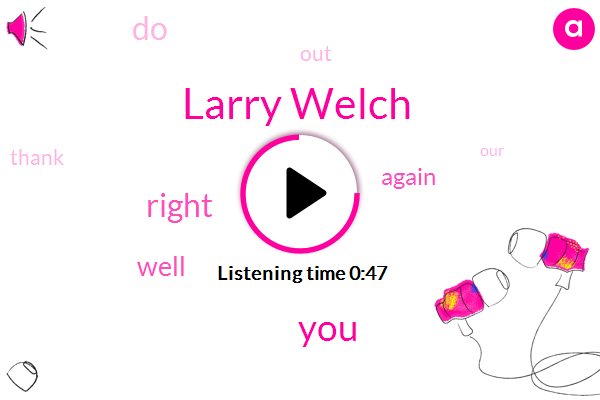 Larry Welch
